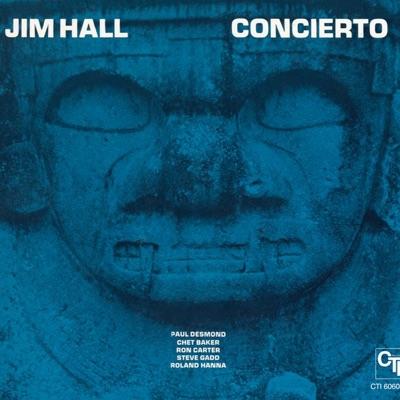 Concierto (CTI Records 40th Anniversary Edition) - Jim Hall