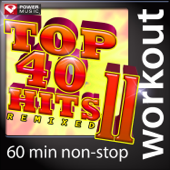 Top 40 Hits Remixed, Vol. 11 (60 Minute Non-Stop Workout Music) [128 BPM]