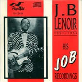 J.B. Lenoir - Worried About My Baby