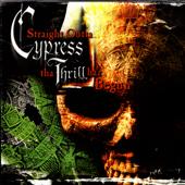 Straight Outta Cypress: The Thrill Haz Begun