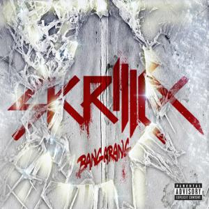 Bangarang (feat. Sirah) - Skrillex