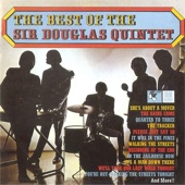 SIR DOUGLAS QUINTET - She's About A Mover