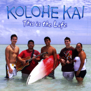 This Is the Life - Kolohe Kai - Kolohe Kai