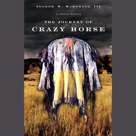 The Journey of Crazy Horse: A Lakota History (Unabridged) audiobook
