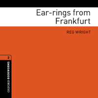 Ear-rings from Frankfurt: Oxford Bookworms Library, Stage 2