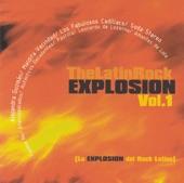 The Latin Rock Explosion, Vol. 1