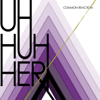 Uh Huh Her - Not a Love Song bild