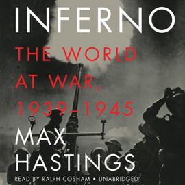 Inferno: The World at War, 1939-1945 (Unabridged) audiobook