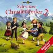 Chinder Wält: Schwiizer Chinderlieder 2