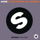 Jaydee - Plastic Dreams (Original Mix)