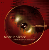 Made In Silence (The Secret Spirit of Hang Music)