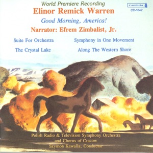 Warren: Good Morning, America!, Suite for Orchestra, The Crystal Lake & Along the Western Shore