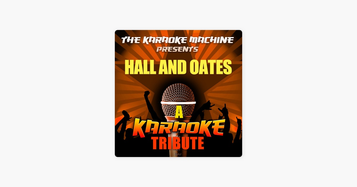the karaoke machine presents hall and oates by the karaoke machine on apple music