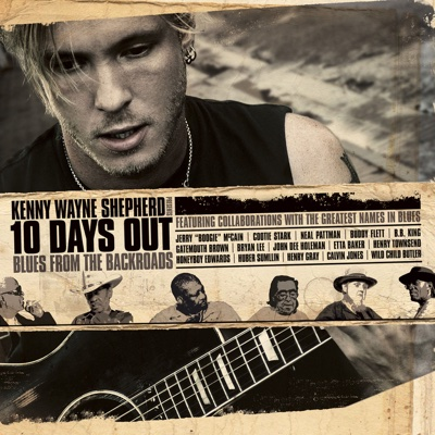 10 Days Out (Blues from the Backroads) [Audio Version] - Kenny Wayne Shepherd album