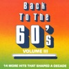 Back to the 60's, Vol. 3: 14 More Hits that Shaped a Decade