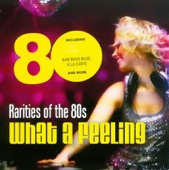 "Rarities of the 80s ""What a Feeling"""