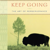Joseph M. Marshall III - Keep Going: The Art of Perseverance artwork