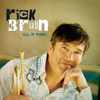 All It Takes - Rick Braun