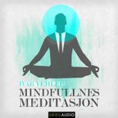 Mindfulness - Meditasjon