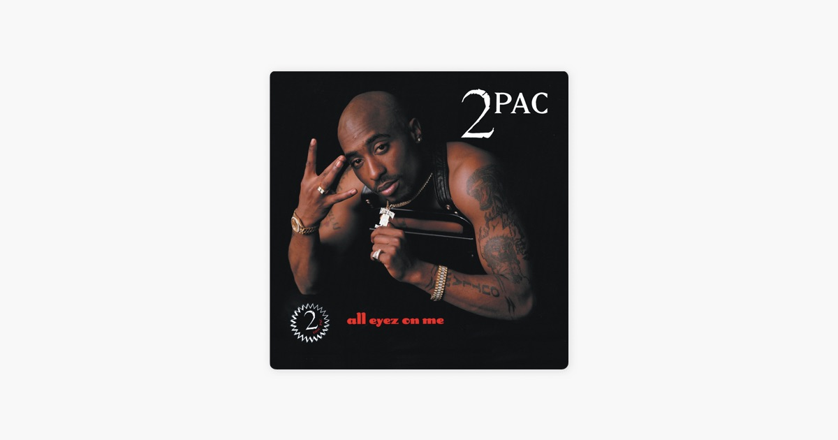 All Eyez On Me (Remastered) by 2Pac on Apple Music