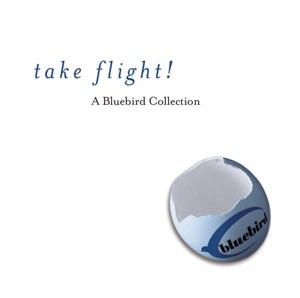 Take a Flight! A Bluebird Collection