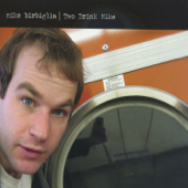 Two Drink Mike-Mike Birbiglia