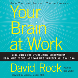 Your Brain at Work: Strategies for Overcoming Distraction, Regaining Focus, and Working Smarter All Day Long (Unabridged) audiobook