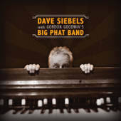Dave Siebels With: Gordon Goodwin's Big Phat Band