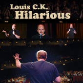 Hilarious-Louis C.K.
