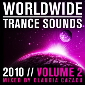Worldwide Trance Sounds 2010, Vol. 2 (Mixed by Claudia Cazacu)