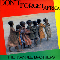The Twinkle Brothers - Don't Forget Africa artwork