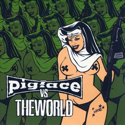 Pigface Vs the World Vol. 1 - Pigface