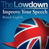 David Gwillam & Deirdre Morris - The Lowdown: Improve Your Speech - British English (Unabridged) Grafik
