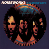Noiseworks: Greatest Hits - Noiseworks