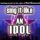 Sing It Like an Idol: Neil Diamond Best of [Karaoke Versions]