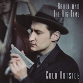 Raoul and the Big Time - Baby Don't Stop