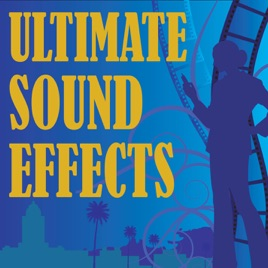 ‎Ultimate Sound Effects by The Original Hit Makers on iTunes