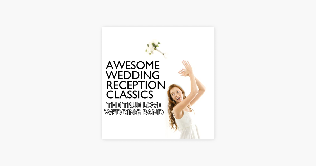Awesome Wedding Reception Classics By The True Love Wedding Band On