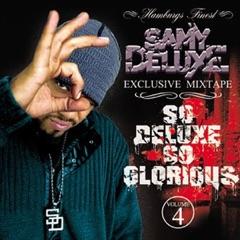 So Deluxe So Glorious