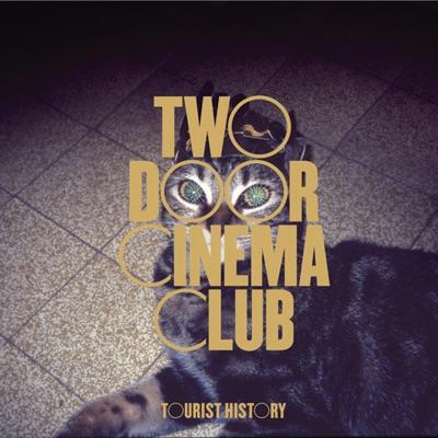 Tourist History (Deluxe Edition) - Two Door Cinema Club