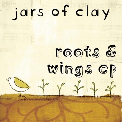 Roots & Wings - EP - Jars Of Clay