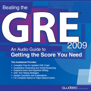Download Beating the GRE 2009: An Audio Guide to Getting the Score You Need (Unabridged) Audio Book