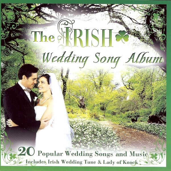 The Irish Wedding Song Album By Various Artists On Apple Music