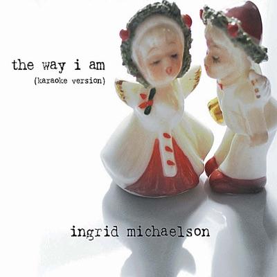 The Way I Am (Karaoke Version) - Single - Ingrid Michaelson
