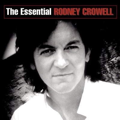 The Essential Rodney Crowell - Rodney Crowell