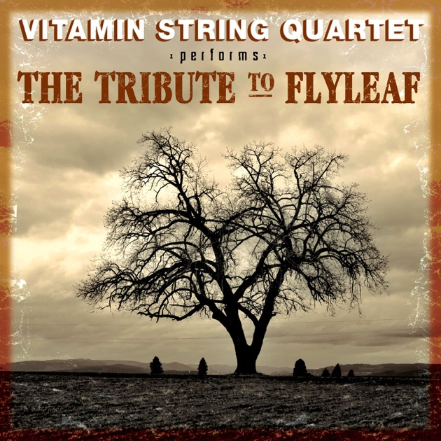 Vitamin String Quartet Performs Coldplay Vitamin String Quartet: Vitamin String Quartet Performs The Tribute To Flyleaf By