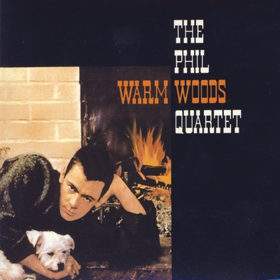Warm Woods - Phil Woods