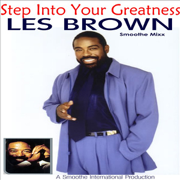Step Into Your Greatness - The Les Brown Smoothe Mixx - Les Brown & Roy Smoothe