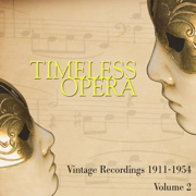 Timeless Opera Vintage Recordings 1911-1954 Vol 2 - Various Artists - Various Artists
