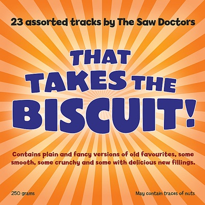 That Takes The Biscuit! - The Saw Doctors